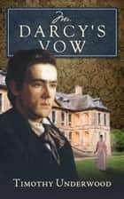 Mr. Darcy's Vow ebook by