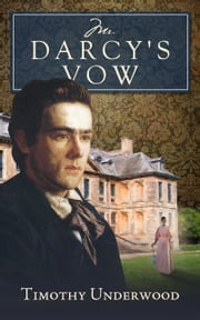 Mr. Darcy's Vow ebook by Timothy Underwood