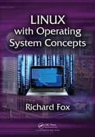 Linux with Operating System Concepts ebook by Richard Fox