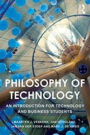 Philosophy of Technology - An Introduction for Technology and Business Students ebook by Maarten J Verkerk,Jan Hoogland,Jan van der Stoep,Marc J. de Vries