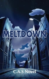 Meltdown ebook by C.A.S. Novel