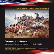 Wars at Home: America Forms an Identity (1812-1820) ebook by Michelle Quinby