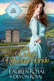 The Duke's Reluctant Bride (The Chase Brides, Book 4) - A Sweet & Clean Historical Romance ebook by Lauren Royal,Devon royal
