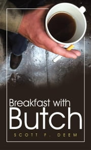 Breakfast with Butch ebook by Scott F. Deem