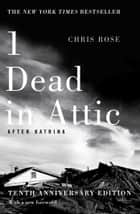 1 Dead in Attic - After Katrina ebook by Chris Rose