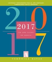 2017 - un año lleno de gracia / A Book of Grace-Filled Days ebook by Veronica Rayas