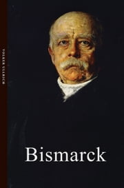 Bismarck ebook by Volker Ullrich,Timothy Beech
