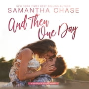 And Then One Day audiobook by Samantha Chase