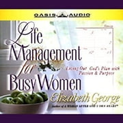 Life Management for Busy Women - Living Out God's Plan With Passion & Purpose audiobook by Elizabeth George