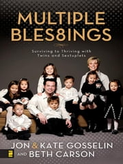 Multiple Blessings ebook by Jon and Kate Gosselin,Beth Carson