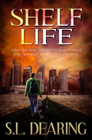 Shelf Life ebook by S.L. Dearing