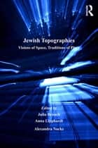 Jewish Topographies ebook by Julia Brauch,Anna Lipphardt