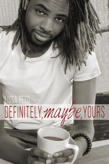 Definitely, Maybe, Yours ebook by Lissa Reed