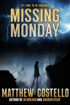 Missing Monday ebook by Matthew Costello