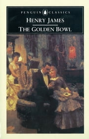 The Golden Bowl ebook by Henry James,Gore Vidal,Patricia Crick