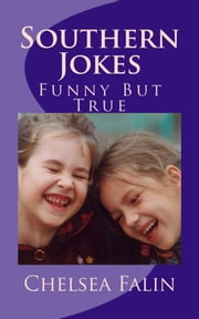 Southern Jokes - Funny But True ebook by Chelsea Falin