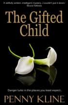 The Gifted Child ebook by Penny Kline