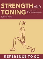 Strength and Toning: Reference to Go, 50 Exercises to Shape Your Body