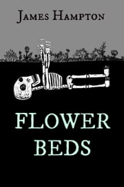 Flower Beds ebook by James Hampton