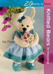 Knitted Bears - All Dressed Up! ebook by Val Pierce