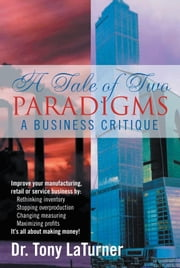 A Tale of Two PARADIGMS ebook by Dr. Tony LaTurner