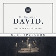 The Treasury of David, Vol. 3 - Psalms 75–112 audiobook by C. H. Spurgeon