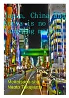 Japan,China and Korea is no laughing matter ebook by Naoto Takayama