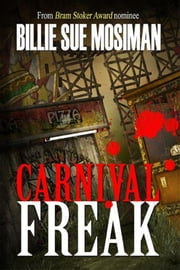 CARNIVAL FREAK ebook by Billie Sue Mosiman