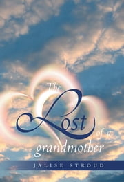 The lost of a grandmother ebook by Jalise Stroud