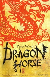 Dragon Horse ebook by Peter Ward