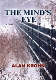 The Mind's Eye - a novel ebook by Alan Krohn
