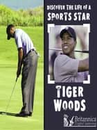 Tiger Woods ebook by David and Patricia Armentrout, Britannica Digital Learning