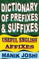 Dictionary of Prefixes and Suffixes: Useful English Affixes ebook by Manik Joshi