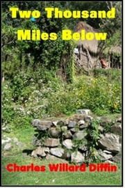 Two Thousand Miles Below ebook by Charles Willard Diffin