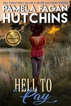 Hell to Pay (Emily #3) - A What Doesn't Kill You Romantic Mystery ebook by Pamela Fagan Hutchins