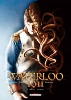 Waterloo 1911 T02 - Welly, le petit ebook by