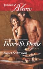 Sweet Seduction eBook by Daire St. Denis