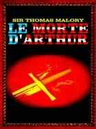Le Morte D'Arthur ebook by