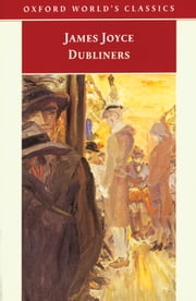 Dubliners ebook by James Joyce ; Jeri Johnson