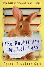The Rabbit Ate My Hall Pass