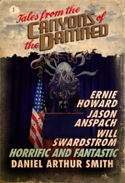 Tales from the Canyons of the Damned: No. 3 ebook by Daniel Arthur Smith, Will Swardstrom, Ernie Howard,...