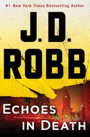 Echoes in Death ebook by J.D. Robb