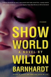 Show World - A Novel ebook by Wilton Barnhardt
