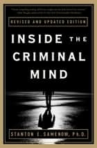 Inside the Criminal Mind - Revised and Updated Edition ebook by Stanton Samenow