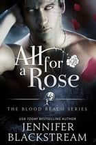 All for a Rose ebook by
