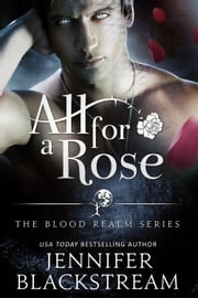 All for a Rose ebook by Jennifer Blackstream