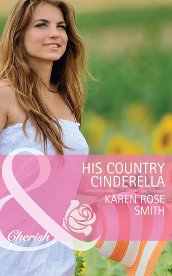 His Country Cinderella (Mills & Boon Cherish) (Montana Mavericks: The Texans Are Coming!, Book 3) 電子書 by Karen Rose Smith