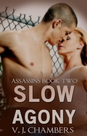 Slow Agony ebook by V. J. Chambers