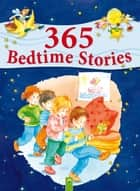 365 Bedtime Stories - A Year Full of Sweet Dreams ebook by Ingrid Annel, Ulrike Rogler, Sabine Streufert,...