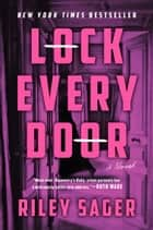 Lock Every Door - A Novel ebook by Riley Sager